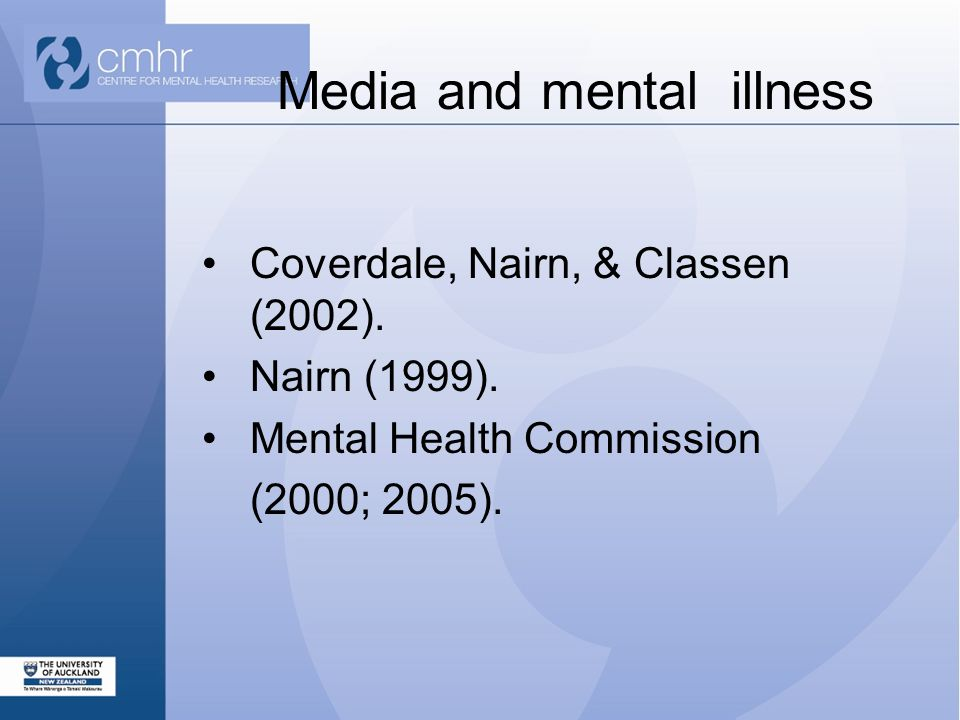 Media and mental illness Coverdale, Nairn, & Classen (2002).