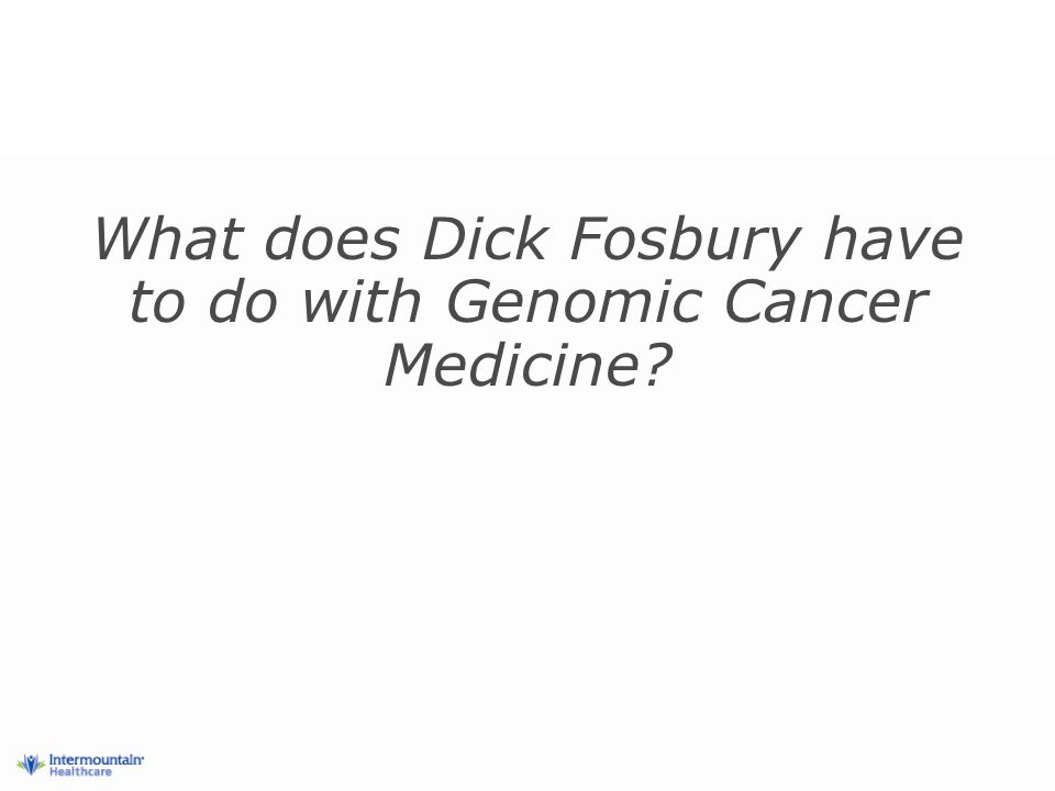 Overview What is Genomic Cancer Medicine.
