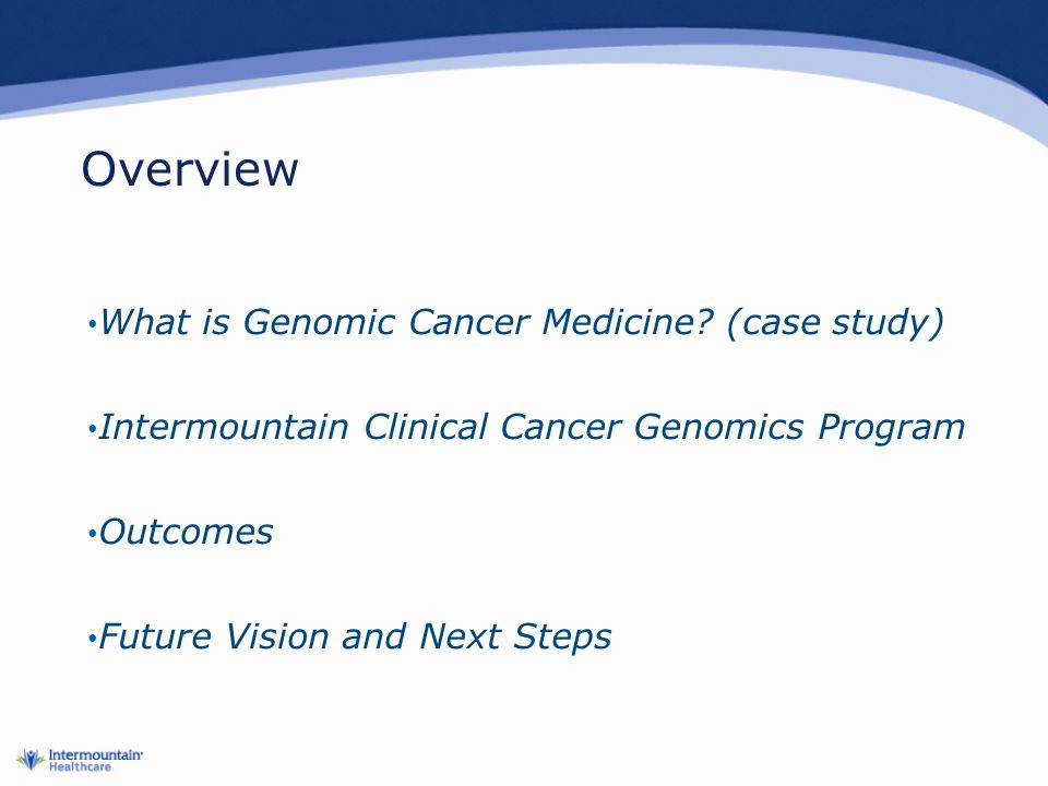 Next Steps—Cancer Genomics Monitor Outcomes Publish outcomes and cost data Make Cancer Genomics broadly available (precisioncancer.org) Conduct Randomized Prospective Trial