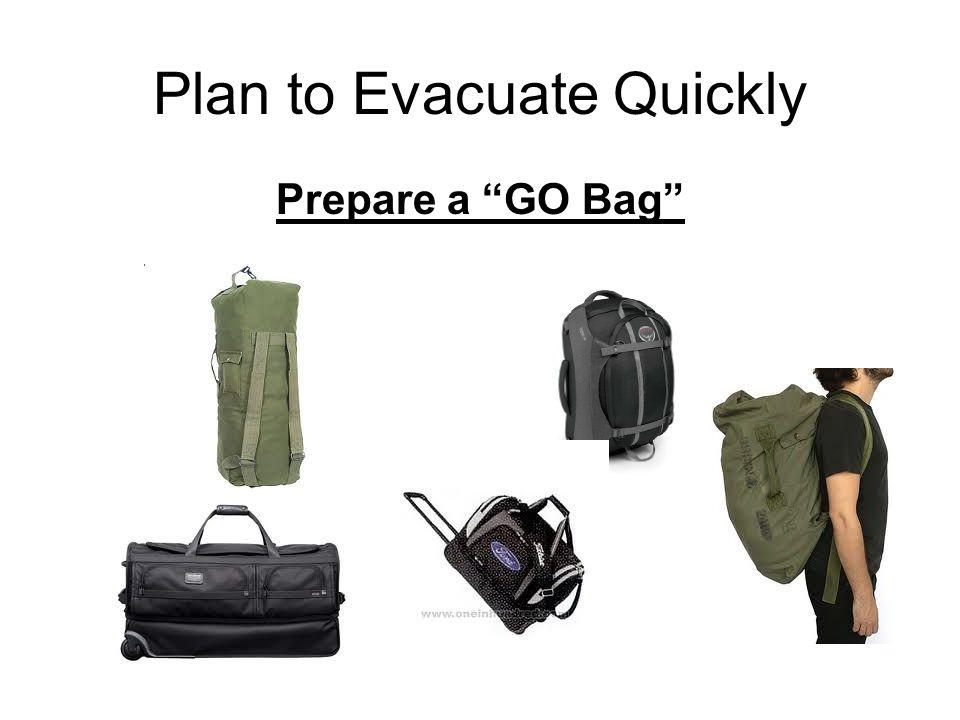 Plan to Evacuate Quickly Prepare a GO Bag