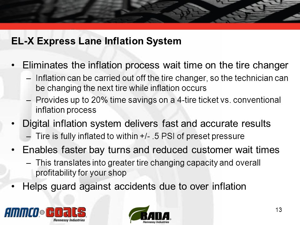 Eliminates the inflation process wait time on the tire changer –Inflation can be carried out off the tire changer, so the technician can be changing the next tire while inflation occurs –Provides up to 20% time savings on a 4-tire ticket vs.