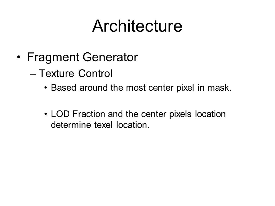 Architecture Fragment Generator –Texture Control Based around the most center pixel in mask.