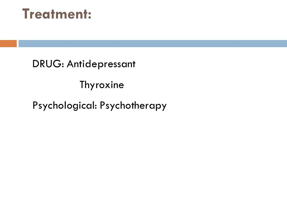Treatment: DRUG: Antidepressant Thyroxine Psychological: Psychotherapy