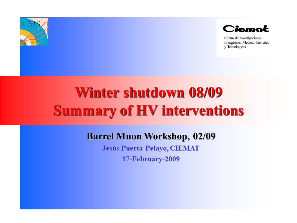 Winter shutdown 08/09 Summary of HV interventions Barrel Muon Workshop, 02/09 Jesús Puerta-Pelayo, CIEMAT 17-February-2009
