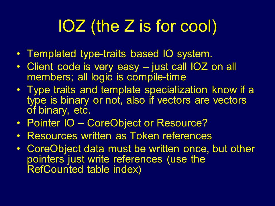 IOZ (the Z is for cool) Templated type-traits based IO system.