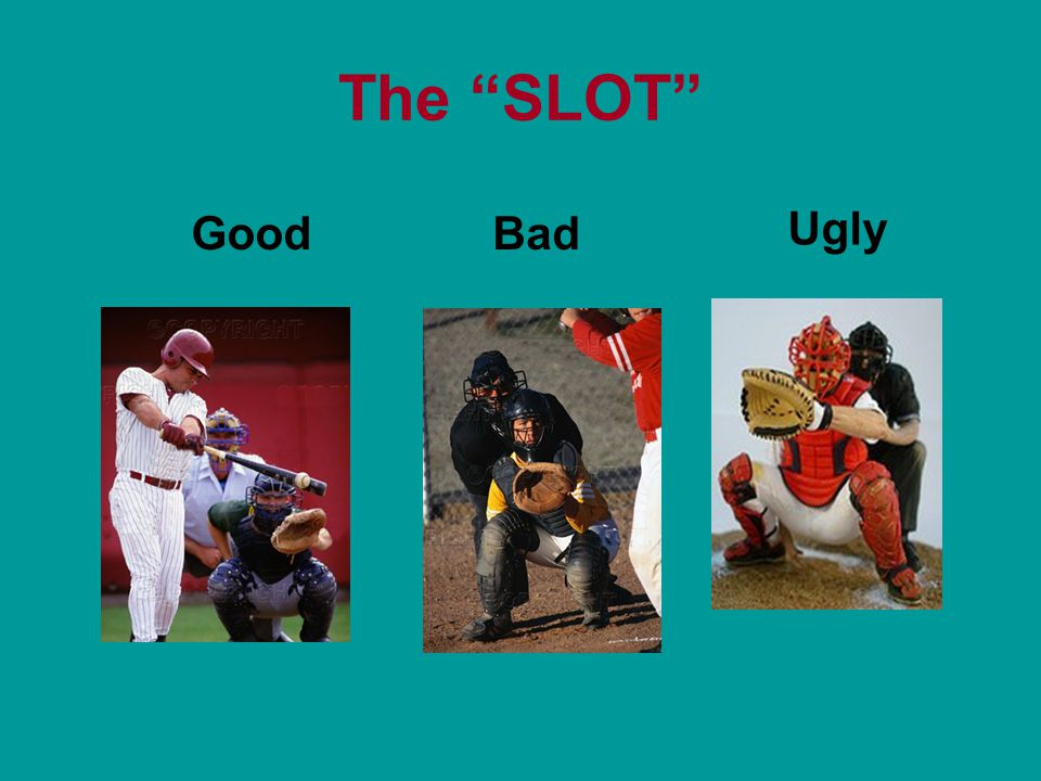 The SLOT GoodBad Ugly