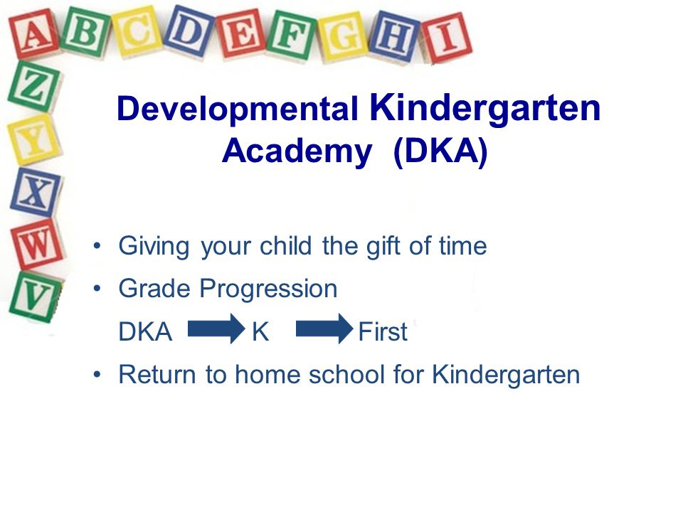 Giving your child the gift of time Grade Progression DKA K First Return to home school for Kindergarten Developmental Kindergarten Academy (DKA)