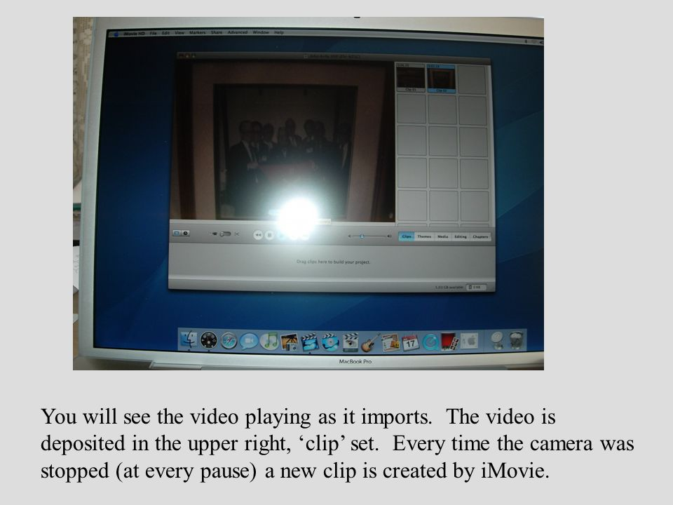 You will see the video playing as it imports. The video is deposited in the upper right, 'clip' set. Every time the camera was stopped (at every pause