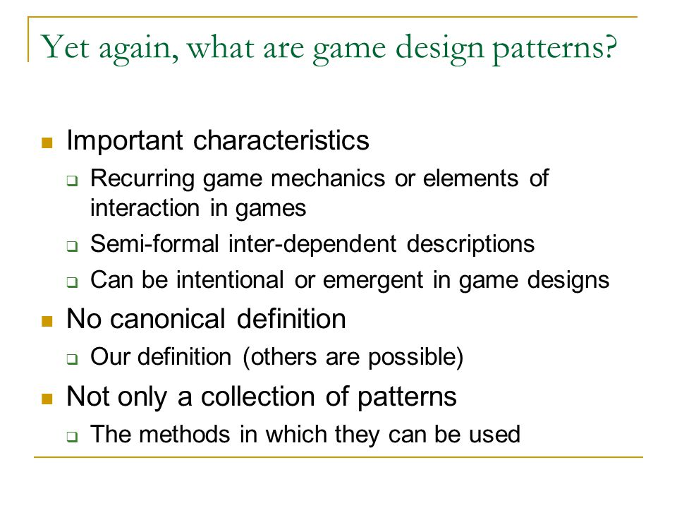 Yet again, what are game design patterns.