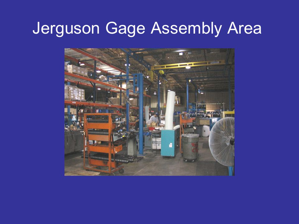 Jerguson Gage Assembly Area