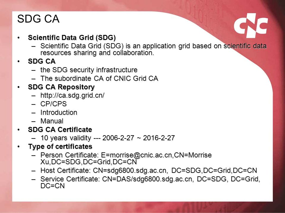 SDG CA Scientific Data Grid (SDG)Scientific Data Grid (SDG) –Scientific Data Grid (SDG) is an application grid based on scientific data resources shar
