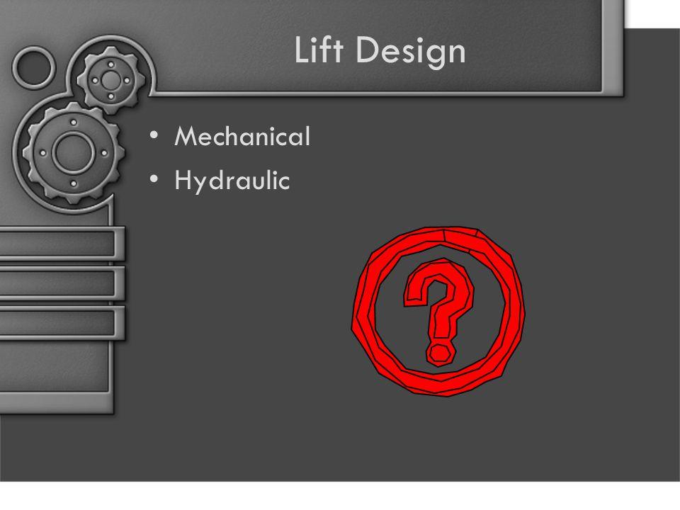 Lift Design Mechanical Hydraulic