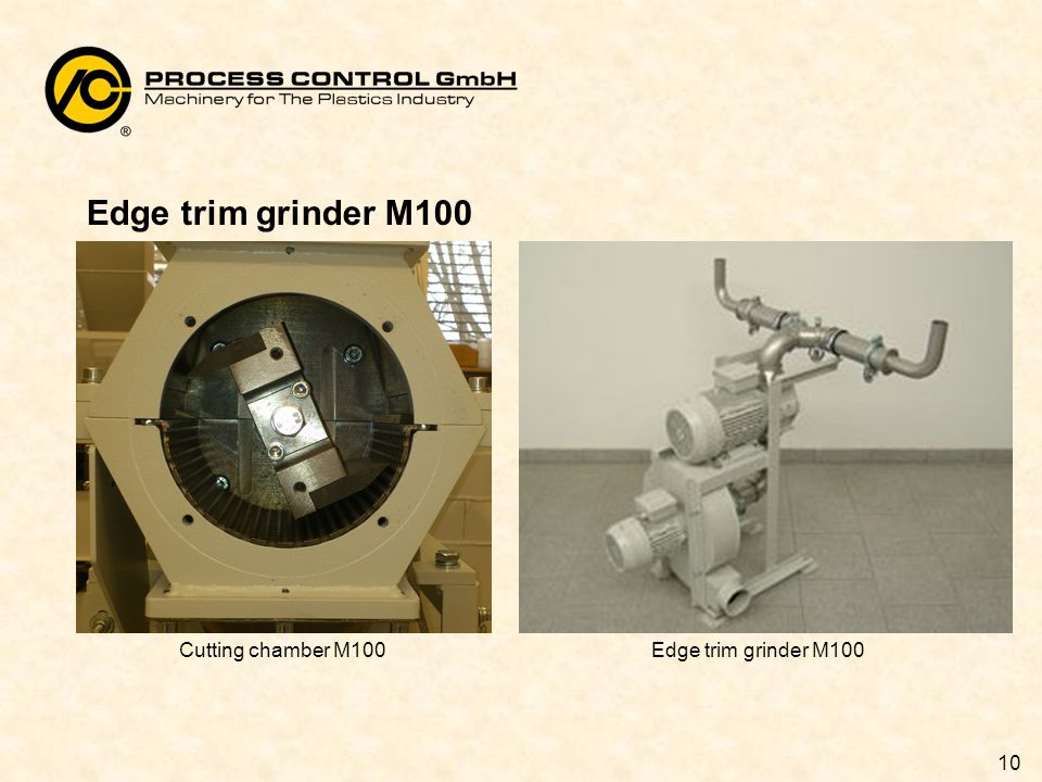 10 Edge trim grinder M100 Cutting chamber M100Edge trim grinder M100