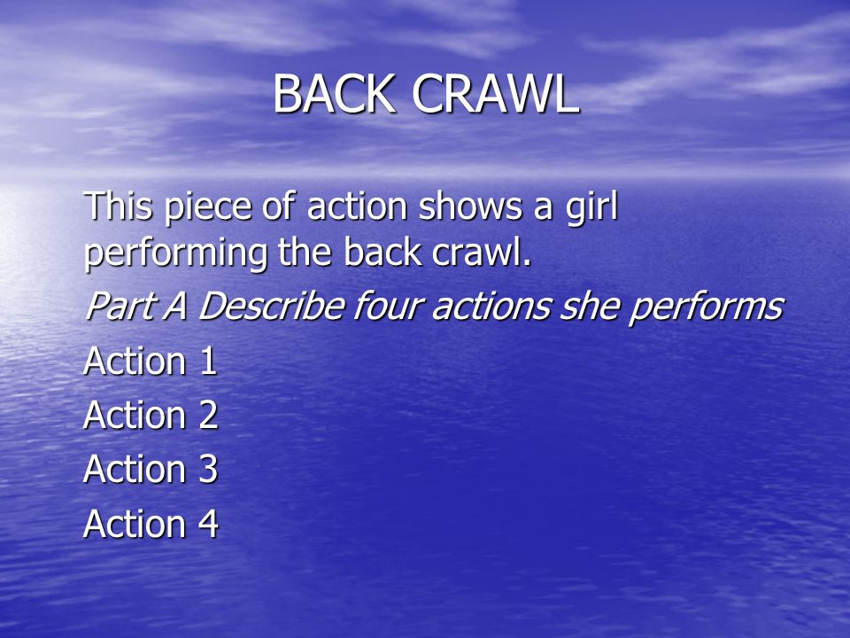 BACK CRAWL This piece of action shows a girl performing the back crawl.