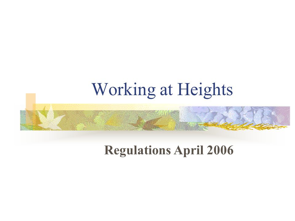 New Significant Regulations Working at Heights Fire Safety Reform order 2006 Noise at Work.