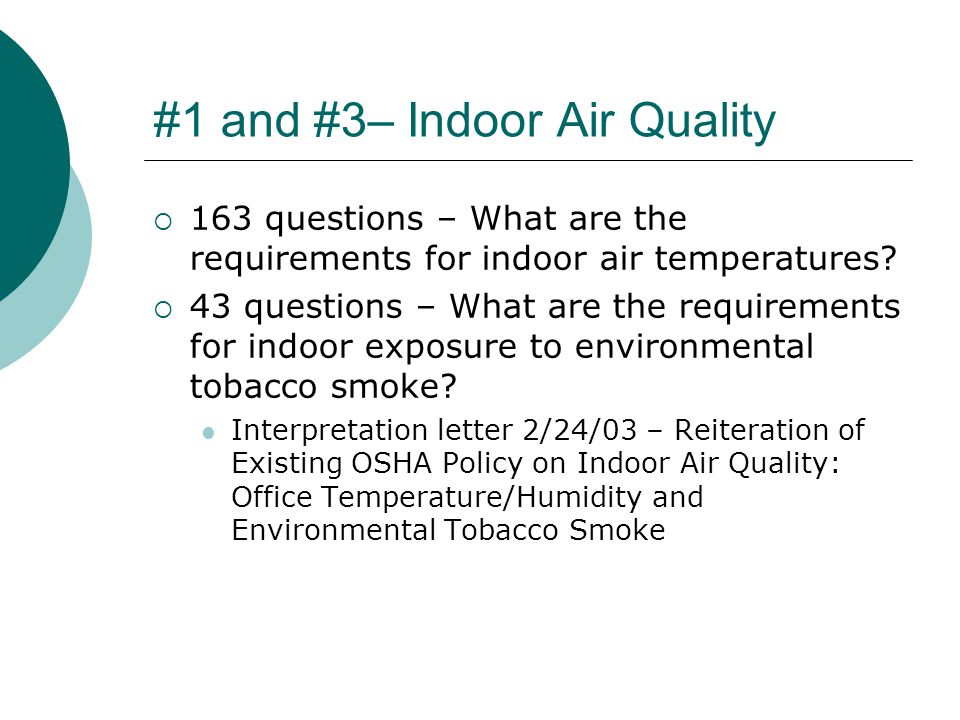 #1 and #3– Indoor Air Quality  163 questions – What are the requirements for indoor air temperatures.