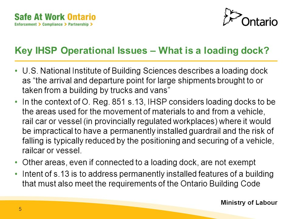 "Ministry of Labour 5 Key IHSP Operational Issues – What is a loading dock? U.S. National Institute of Building Sciences describes a loading dock as ""t"