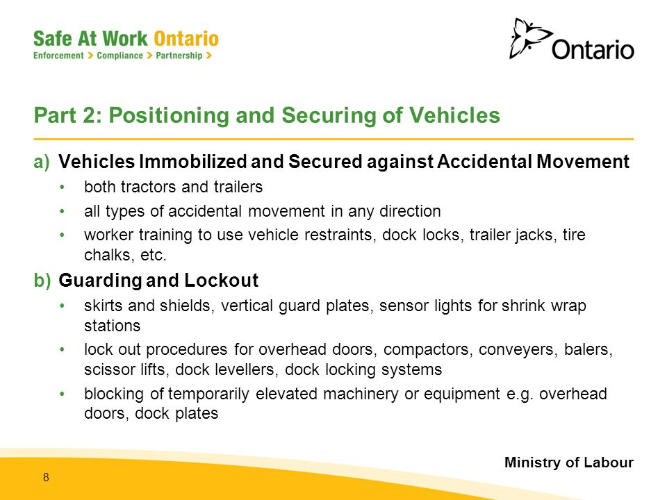 Ministry of Labour 8 Part 2: Positioning and Securing of Vehicles a)Vehicles Immobilized and Secured against Accidental Movement both tractors and tra