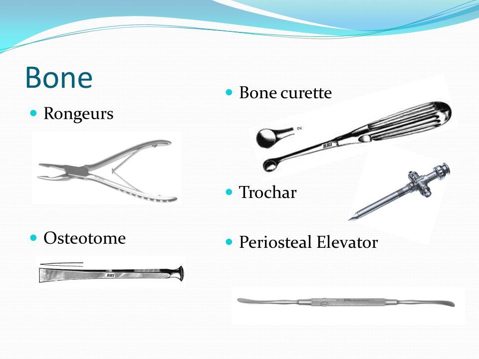 Bone Rongeurs Osteotome Bone curette Trochar Periosteal Elevator