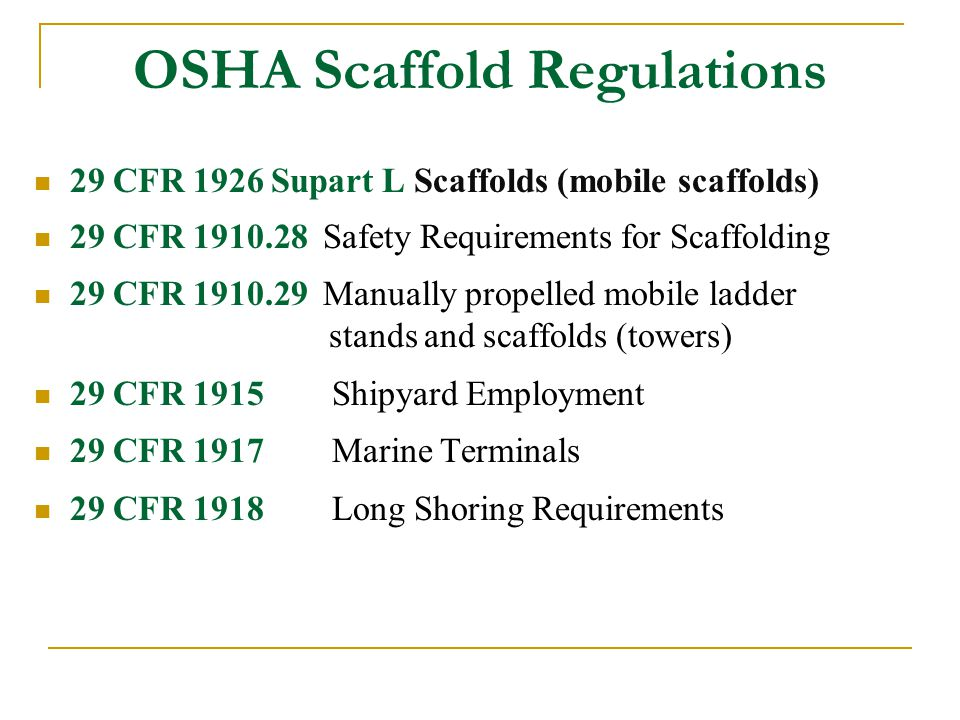 The OSHA Scaffolding standards were the most frequently cited regulation(s) during compliance inspections in 2010 …… Scaffold related fatalities still account for approximately 9% of all fatalities on construction sites.