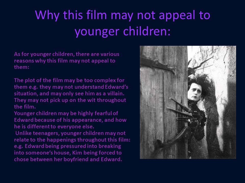 Why this film may not appeal to younger children: As for younger children, there are various reasons why this film may not appeal to them: The plot of the film may be too complex for them e.g.