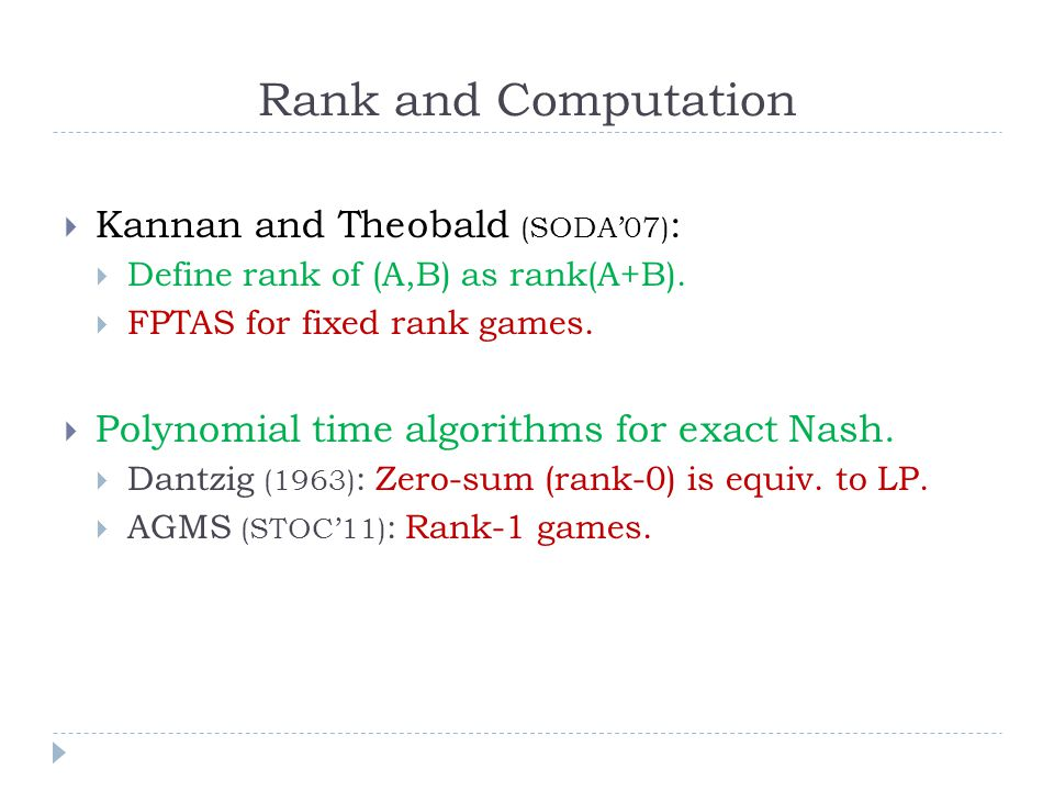Rank and Computation  Kannan and Theobald (SODA'07) :  Define rank of (A,B) as rank(A+B).