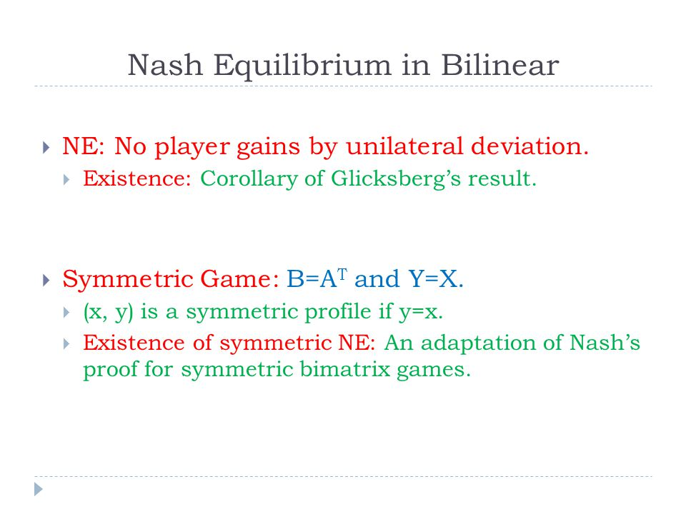 Nash Equilibrium in Bilinear  NE: No player gains by unilateral deviation.