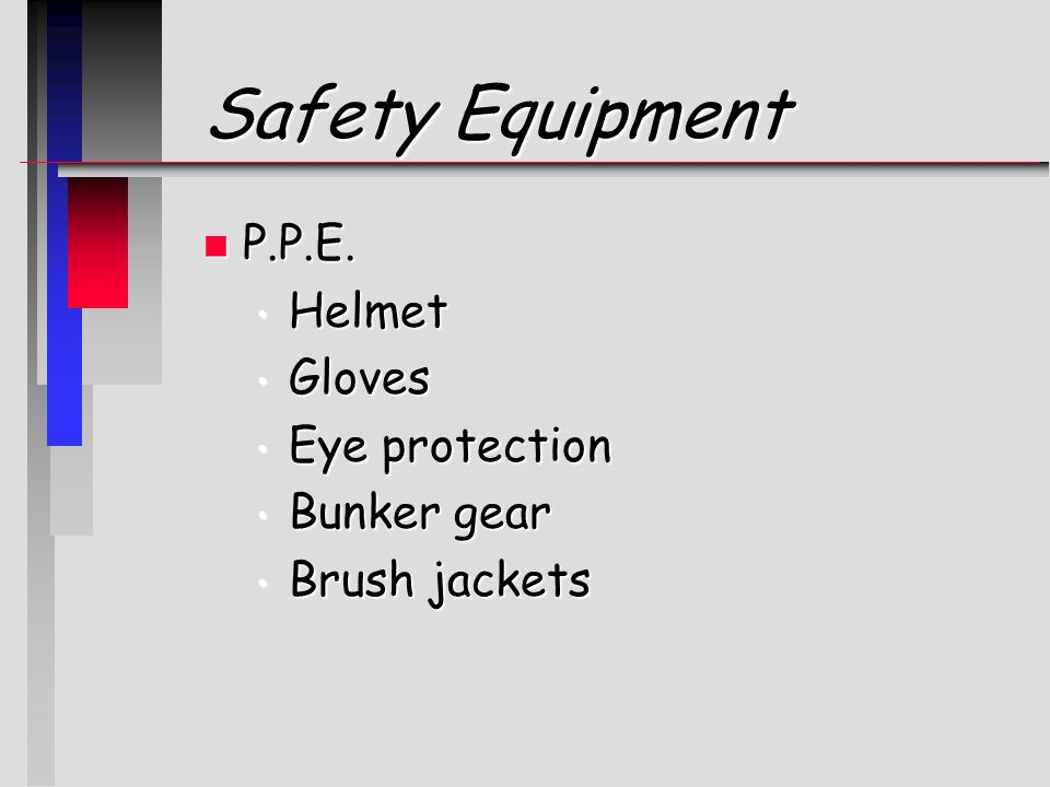Safety Equipment n P.P.E.