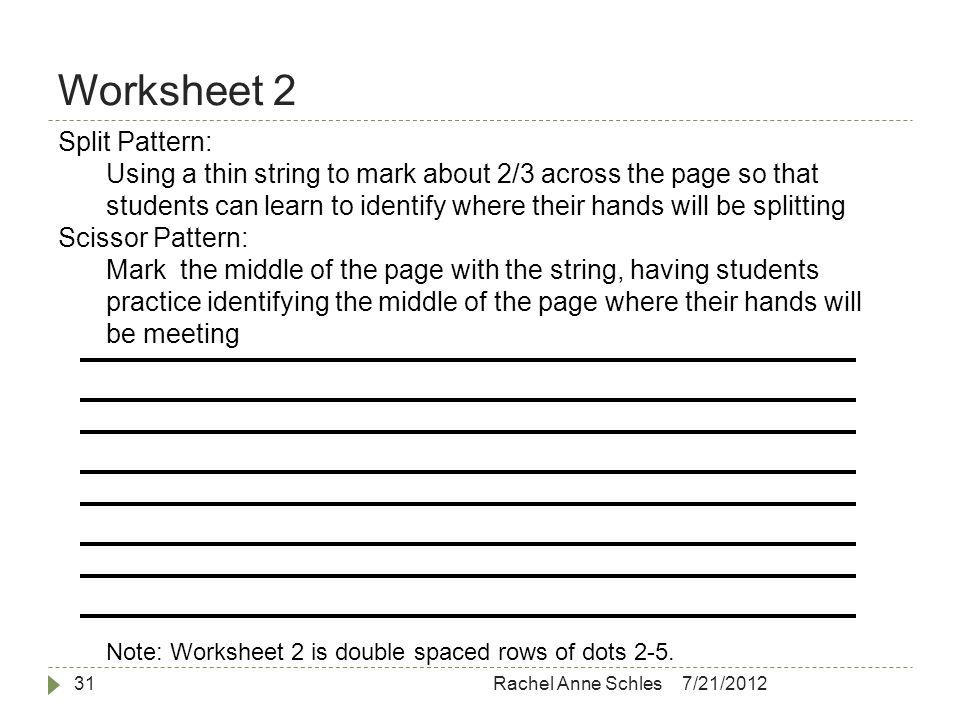 Worksheet 2 7/21/2012Rachel Anne Schles31 Note: Worksheet 2 is double spaced rows of dots 2-5.