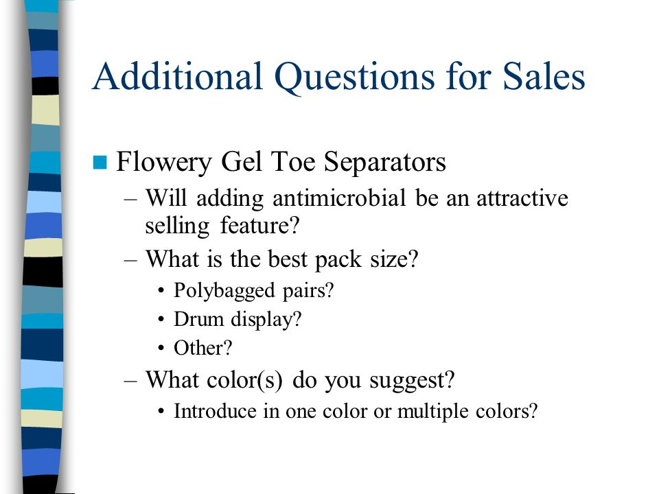 Additional Questions for Sales Flowery Gel Toe Separators –Will adding antimicrobial be an attractive selling feature.