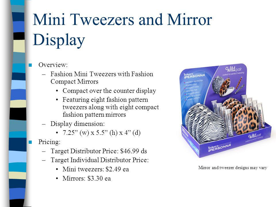 Mini Tweezers and Mirror Display Overview: –Fashion Mini Tweezers with Fashion Compact Mirrors Compact over the counter display Featuring eight fashio