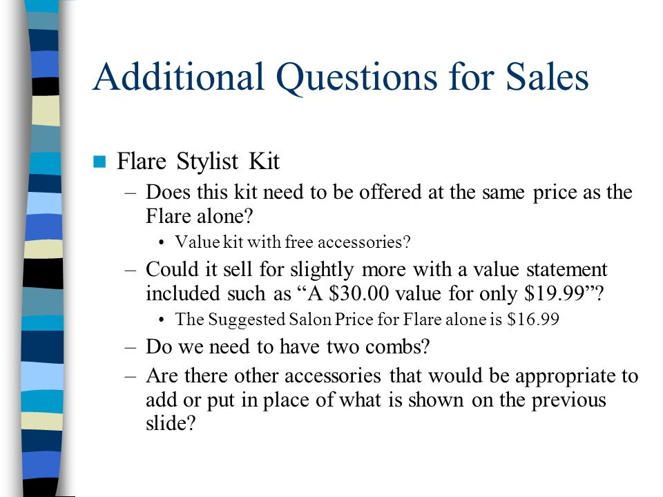 Additional Questions for Sales Flare Stylist Kit –Does this kit need to be offered at the same price as the Flare alone.