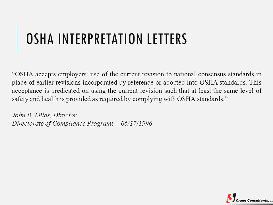 OSHA INTERPRETATION LETTERS OSHA accepts employers' use of the current revision to national consensus standards in place of earlier revisions incorporated by reference or adopted into OSHA standards.