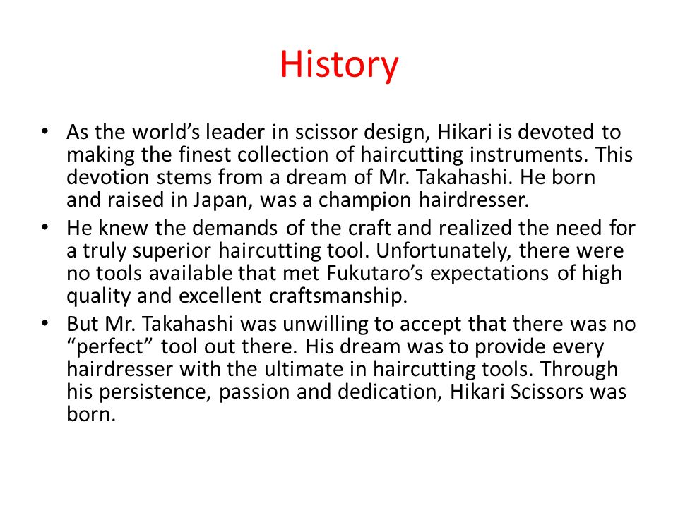 History Hikari Invents the Precision Convex Edge All Hikaris are hand made in Japan, featuring Precision Convex Blades and Vacuum Heat Tempered Alloys.
