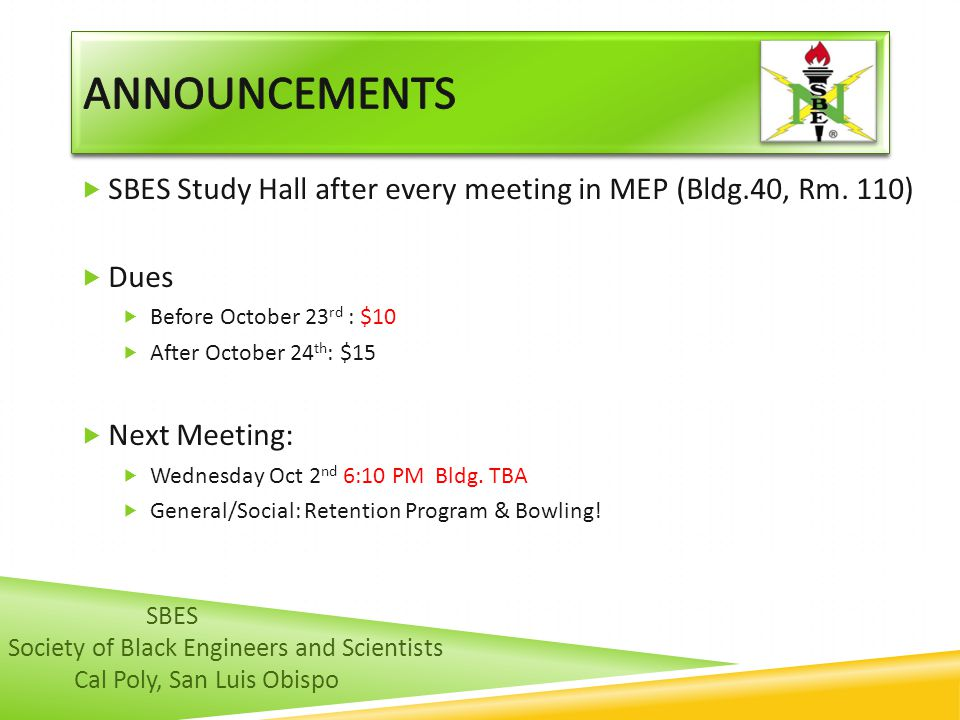  SBES Study Hall after every meeting in MEP (Bldg.40, Rm.