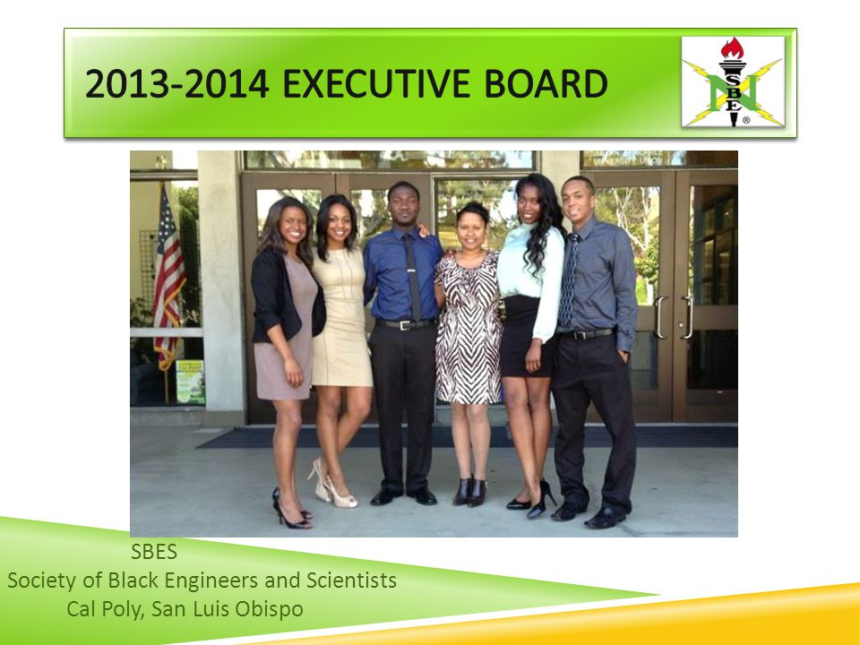 SBES Society of Black Engineers and Scientists Cal Poly, San Luis Obispo
