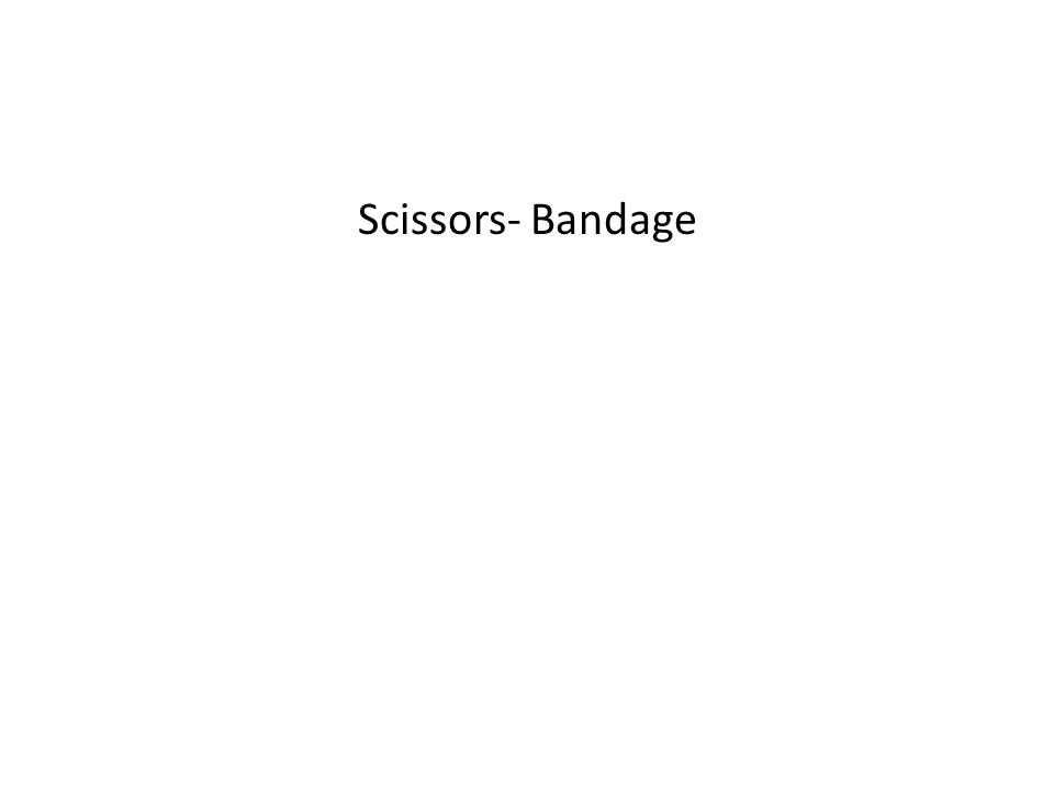 Scissors- Bandage