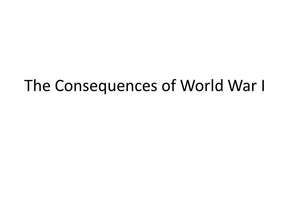 The Consequences of World War I