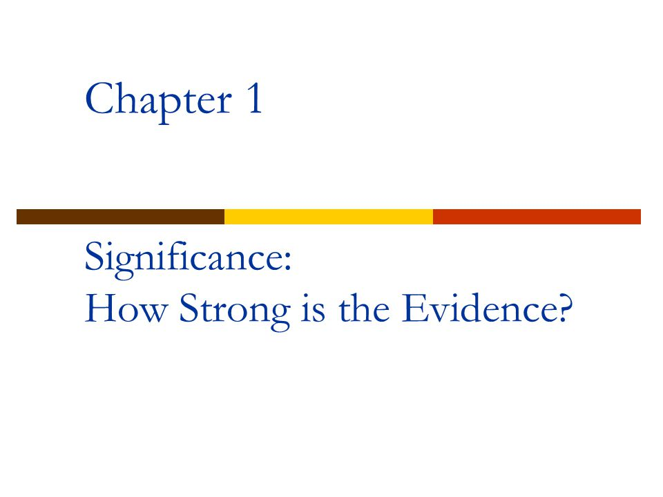 Chapter 1 Significance: How Strong is the Evidence