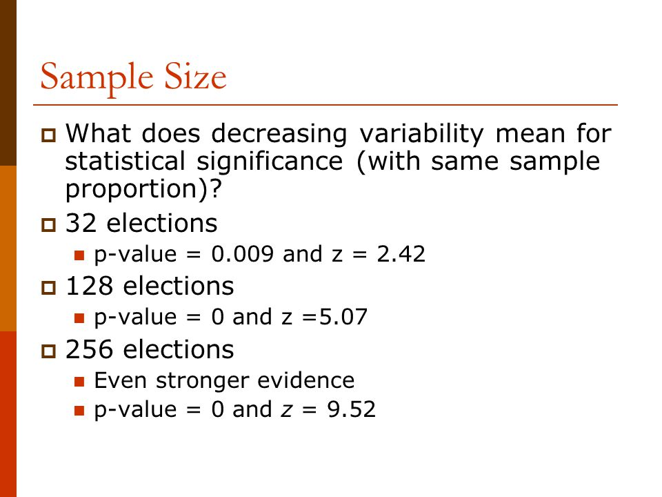 Sample Size  What does decreasing variability mean for statistical significance (with same sample proportion).