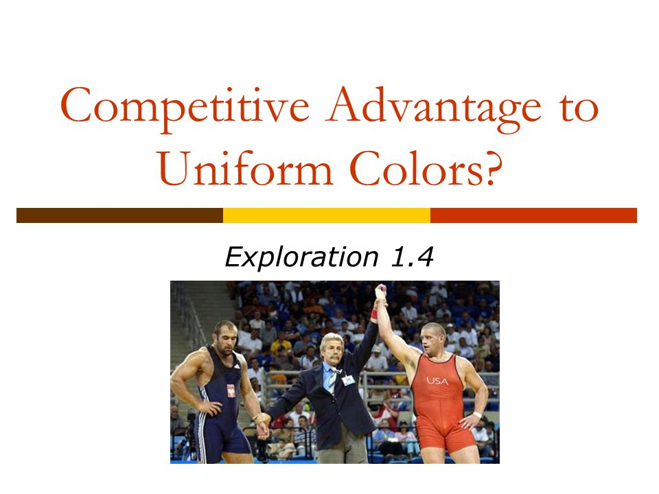 Competitive Advantage to Uniform Colors Exploration 1.4