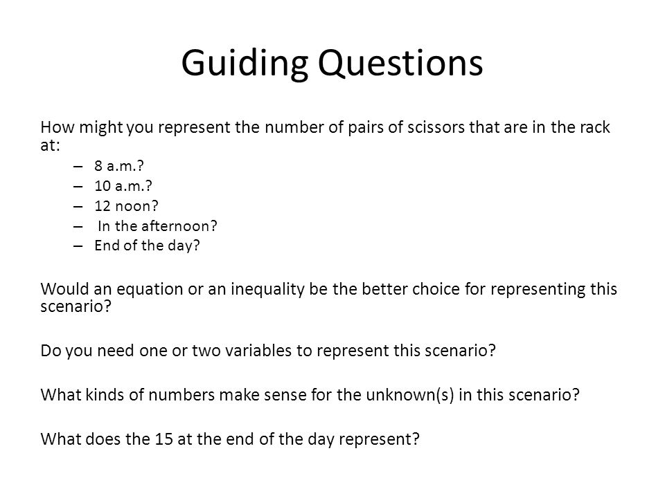 Guiding Questions How might you represent the number of pairs of scissors that are in the rack at: – 8 a.m..