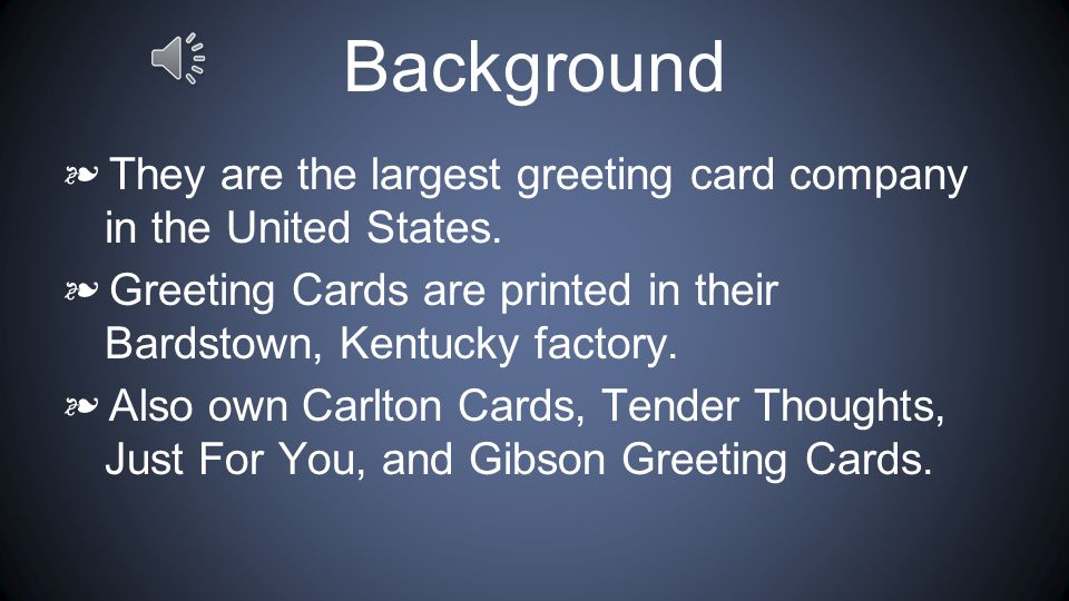 Background ❧ They are the largest greeting card company in the United States.