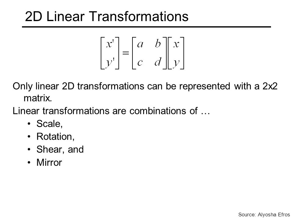 2D Linear Transformations Only linear 2D transformations can be represented with a 2x2 matrix. Linear transformations are combinations of … Scale, Rot
