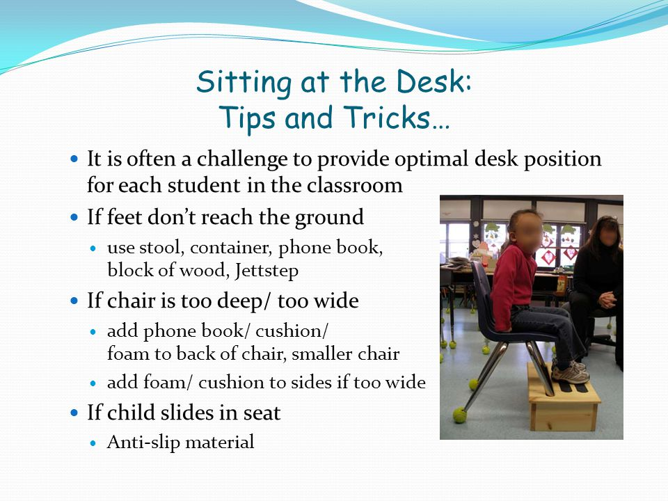 Ergonomic Considerations Proper positioning Eye gaze should be at top third of monitor Wrist should be in a neutral position Consider finger isolation Desk, mouse, keyboard, chair and monitor considerations