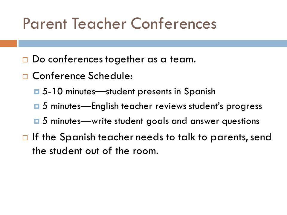 Parent Teacher Conferences  Do conferences together as a team.