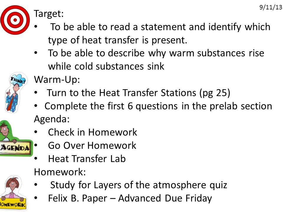 Target: To be able to read a statement and identify which type of heat transfer is present.