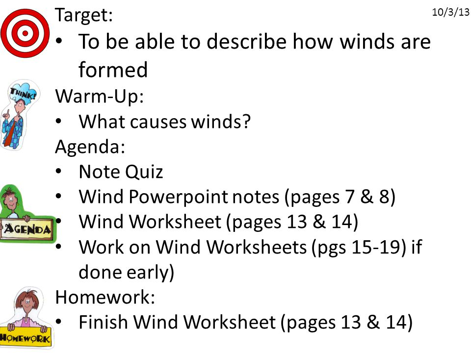 Target: To be able to describe how winds are formed Warm-Up: What causes winds.