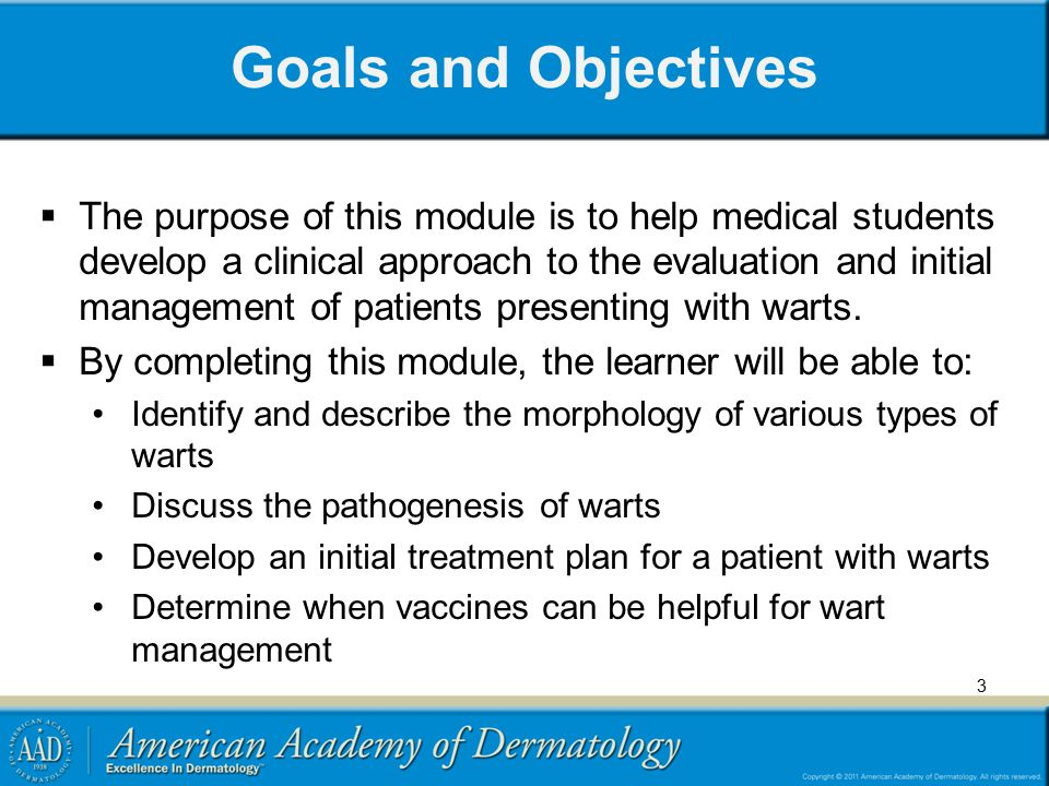 3 Goals and Objectives  The purpose of this module is to help medical students develop a clinical approach to the evaluation and initial management o