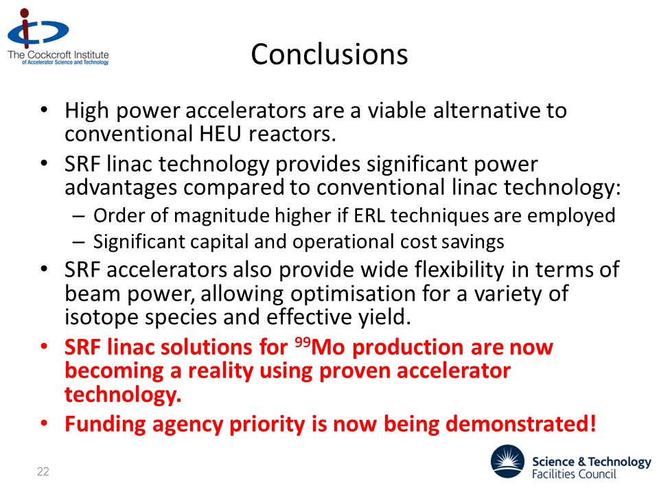 Conclusions High power accelerators are a viable alternative to conventional HEU reactors.